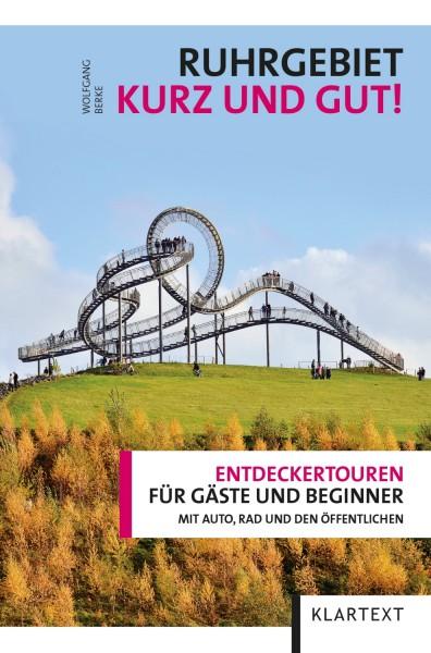 Ruhrgebiet - Kurz und gut
