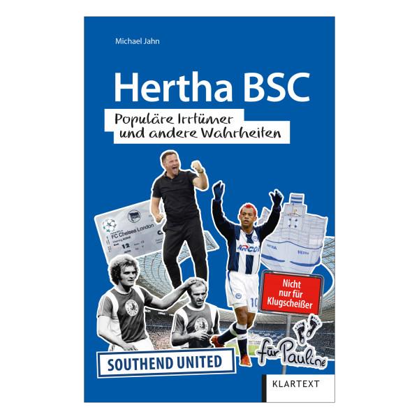 Hertha BSC. Populäre Irrtümer und andere Wahrheiten