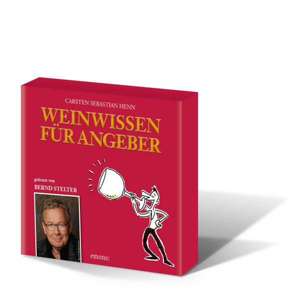 Weinwissen für Angeber Hörbuch gelesen von Bernd Stelter