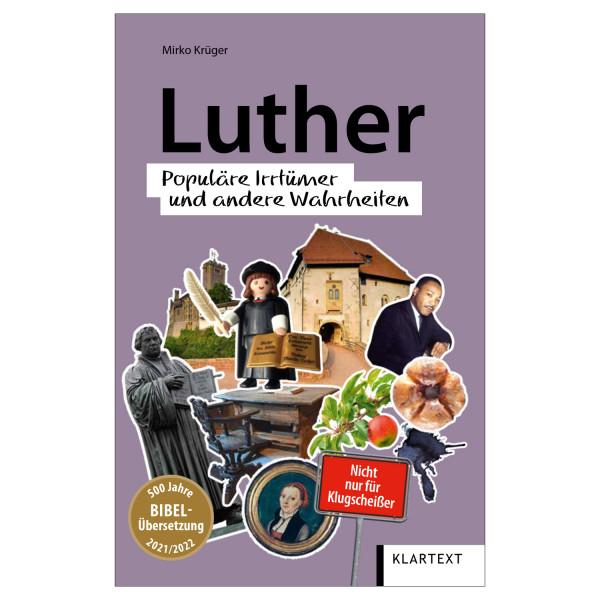 Luther - Populäre Irrtümer und andere Wahrheiten